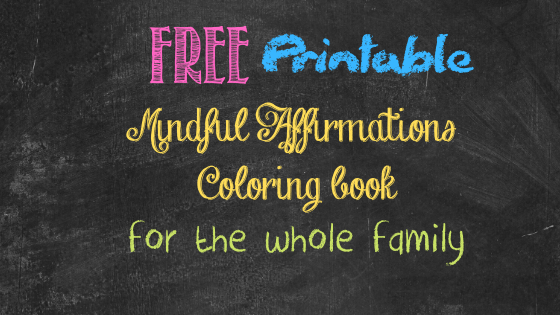 Free, Printable, Mindful Affirmation Coloring book for the whole family