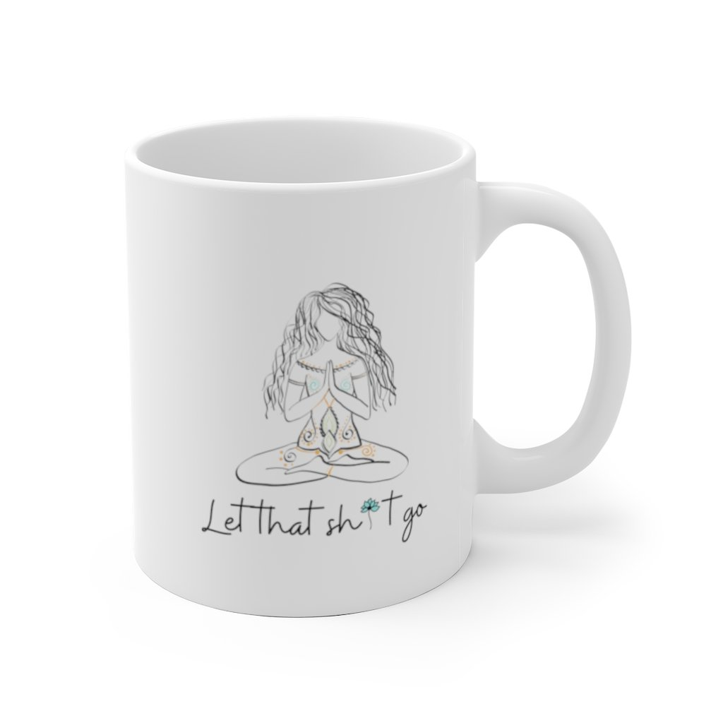 Let that Shit go White Ceramic Mug