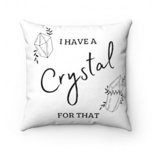 I have a crystal for that throw pillow